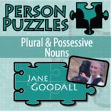Person Puzzle - Plural & Possessive Nouns - Jane Goodall