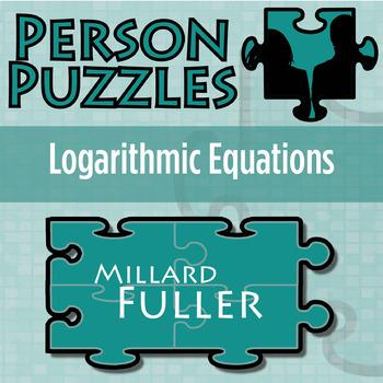 Person Puzzle -- Solving Logarithmic Equations - Millard Fuller Worksheet