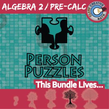 Person Puzzles - ALGEBRA 2 / PRE-CALC BUNDLE - 72+ Topics, 72+ Worksheets