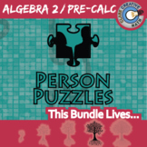 Person Puzzles - ALGEBRA 2 / PRE-CALC CURRICULUM BUNDLE - 72+ Worksheets