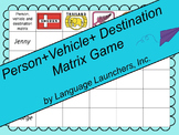 Person + Vehicle + Destination Matrix Game