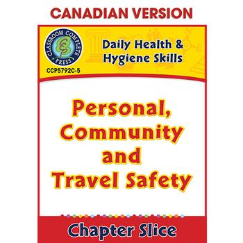 Daily Health & Hygiene Skills: Personal, Community & Travel Safety Gr. 6-12 CDN