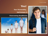 Personality, Self-Esteem and Overcoming Roadblocks