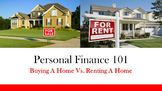 Personal Finance 101:  Buying a Home Vs. Renting a Home Lesson