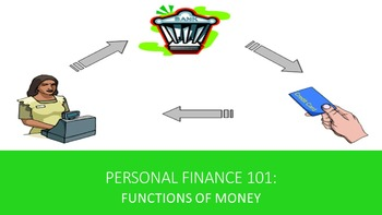 Personal Finance 101:  Functions of Money Lesson