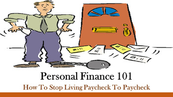 Personal Finance 101:  How To Stop Living Paycheck To Paycheck Lesson