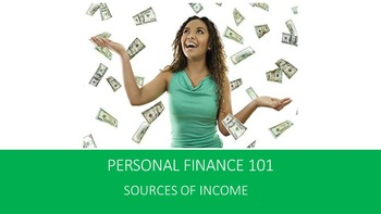 Personal Finance 101:  Sources of Income Lesson