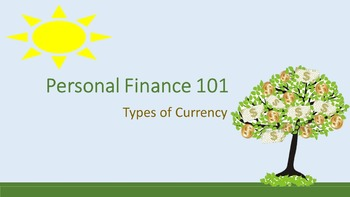Personal Finance 101:  Types of Currency Lesson