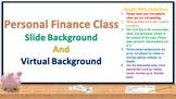 Personal Finance Class Slideshow, Zoom & Google Meet Virtu