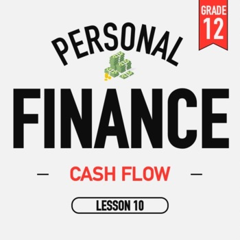 Personal Finance - Lesson 10 - Cashflow - Activities and PPT