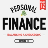 Personal Finance - Lesson 11 - Balancing a Checkbook - Activities and PPT