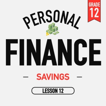 Personal Finance - Lesson 12 - Savings - Activities and PPT