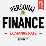 Personal Finance - Lesson 17 - Exchange Rates - Activities and PPT