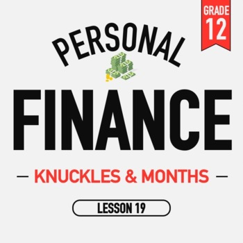 Personal Finance - Lesson 19 - Knuckles and Months - Activities and PPT