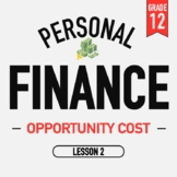 Personal Finance - Lesson 2 - Opportunity Cost - Activities and PPT