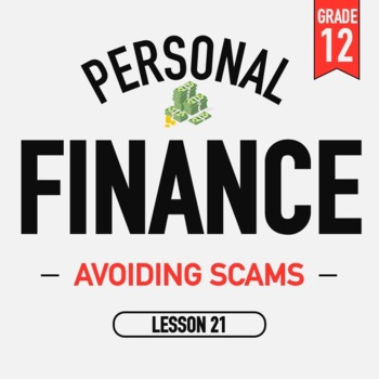 Personal Finance - Lesson 21 - Avoiding Scams - Activities and PPT
