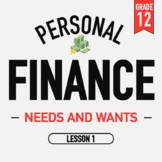 Personal Finance - Lesson 1 - Needs and Wants - Activities and PPT
