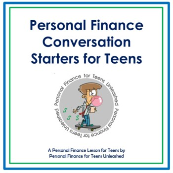 (HS) Personal Finance Conversation Starters for Teens: Financial Literacy
