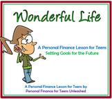 Setting Goals: Wonderful Life Assignment (Financial Literacy)