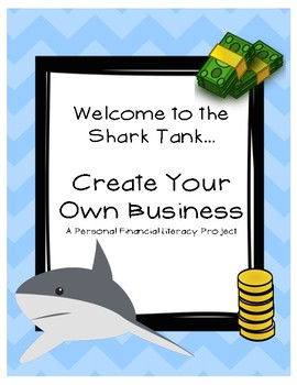 Personal Financial Literacy Shark Tank Project: Create Your Own Business