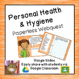 Personal Health & Hygiene Paperless Webquest - Digital Google Lesson