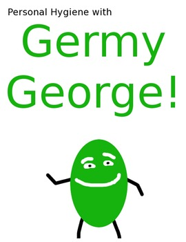 Personal Hygiene with Germy George!
