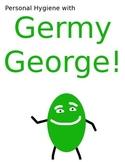 Personal Hygiene with Germy George!