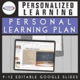 High School Personal Learning Plan {Editable Google Slides}