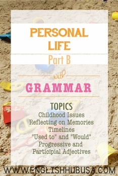 Personal Life (Unit B Packet): Growing Up  (Adult ESL)