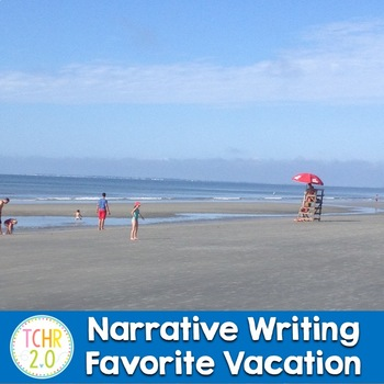 Personal Narrative Favorite Vacation