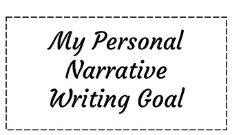 Personal Narrative Goal