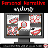 Personal Narrative Guided Writing Unit: Google Slides