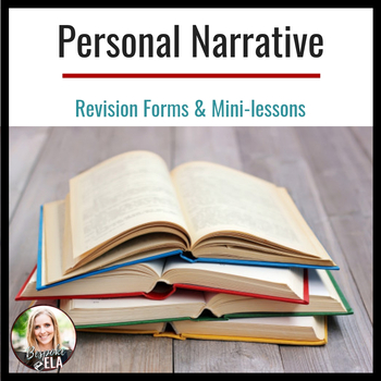 Personal Narrative/ Memoir Revision Forms & Mini-lessons PACK