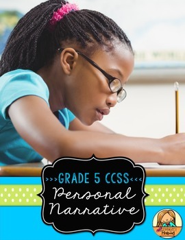 Personal Narrative: Multi-Draft First-Person Writing for Grade 5 (CCSS)