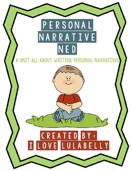 Personal Narrative Ned - A Unit All About Writing Personal