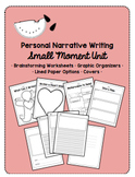 Personal Narrative Small Moments Writing Unit