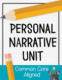 Personal Narrative Unit [Common Core]