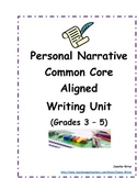 Personal Narrative Unit - Common Core Aligned