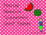 "Personal Narrative ""Watermelon Seed"" Idea Planner"