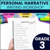 Personal Narrative Writer's Workshop Unit- Grade 3
