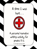 Personal Narrative Writing: A Time I was Hurt