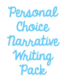 Personal Choice Narrative Writing Pack