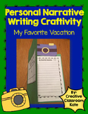 Personal Narrative Writing Craftivity- My Favorite Vacation
