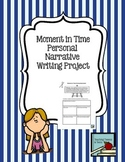 Personal Narrative Writing Project: Moment in Time