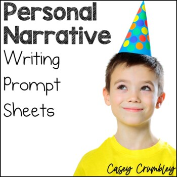 Personal Narrative Writing Prompt Sheets