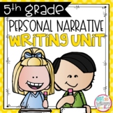 Personal Narrative Writing Unit FIFTH GRADE