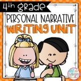 Personal Narrative Writing Unit FOURTH GRADE