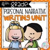 Personal Narrative Writing Unit FOURTH GRADE