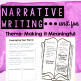 Personal Narrative Writing - Unit Five - Developing a Meaningful Theme