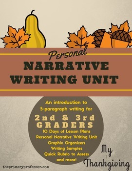 Personal Narrative Writing Unit: MyThanksgiving - 2nd & 3rd Graders